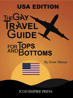 The Gay Travel Guide for Tops and Bottoms